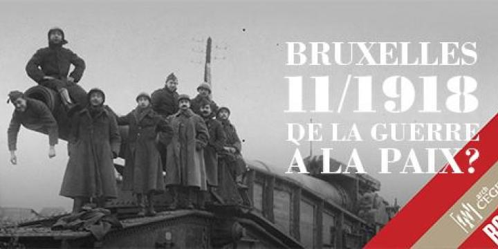 Exhibition 'Brussels, November 1918. From War to Peace?'