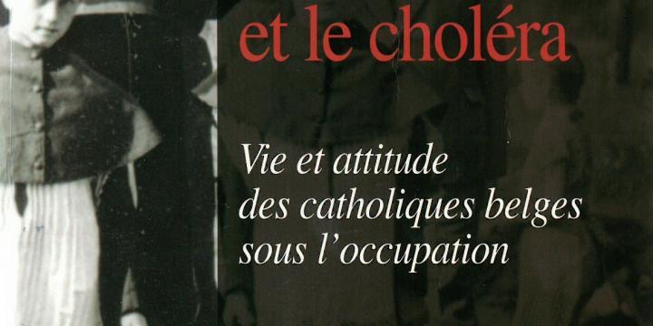 Vie et attitude des catholiques belges sous l'occupation