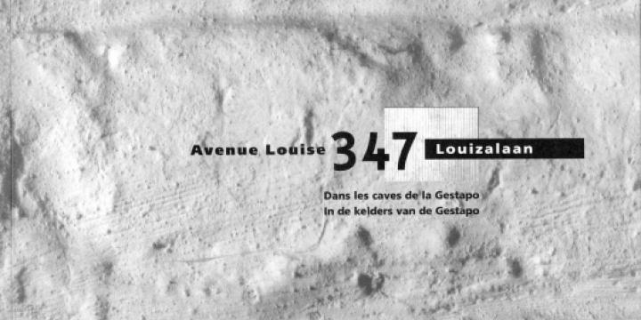 Avenue Louise 347. Dans les caves de la Gestapo.