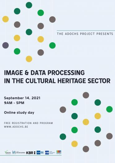 Image & Data Processing in the Cultural Heritage Sector (Studiedag ADOCHS) - SAVE THE DATE & OPROEP VOOR PAPERS