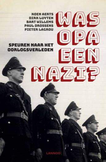 Was Opa een Nazi ? Speuren naar het oorlogsverleden.